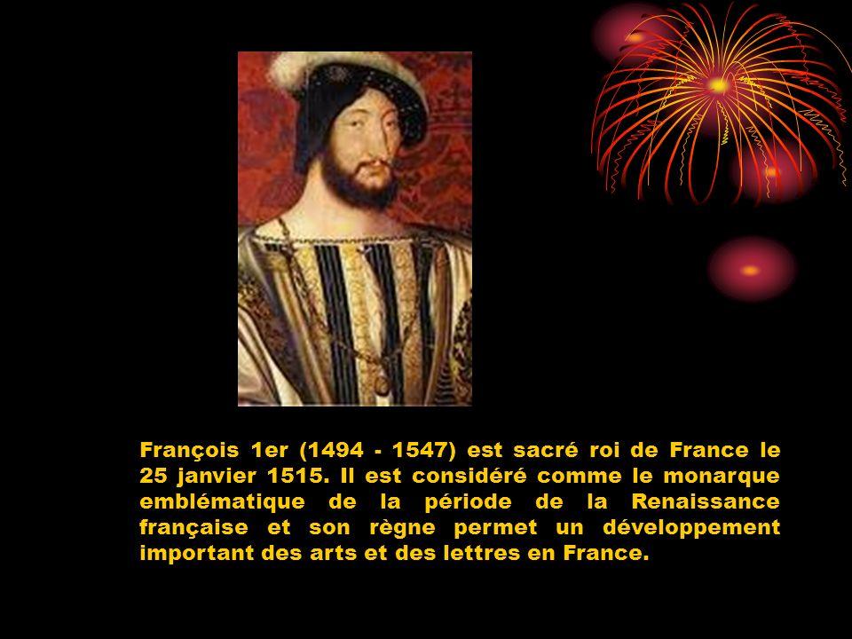 François 1er (1494 - 1547) est sacré roi de France le 25 janvier 1515