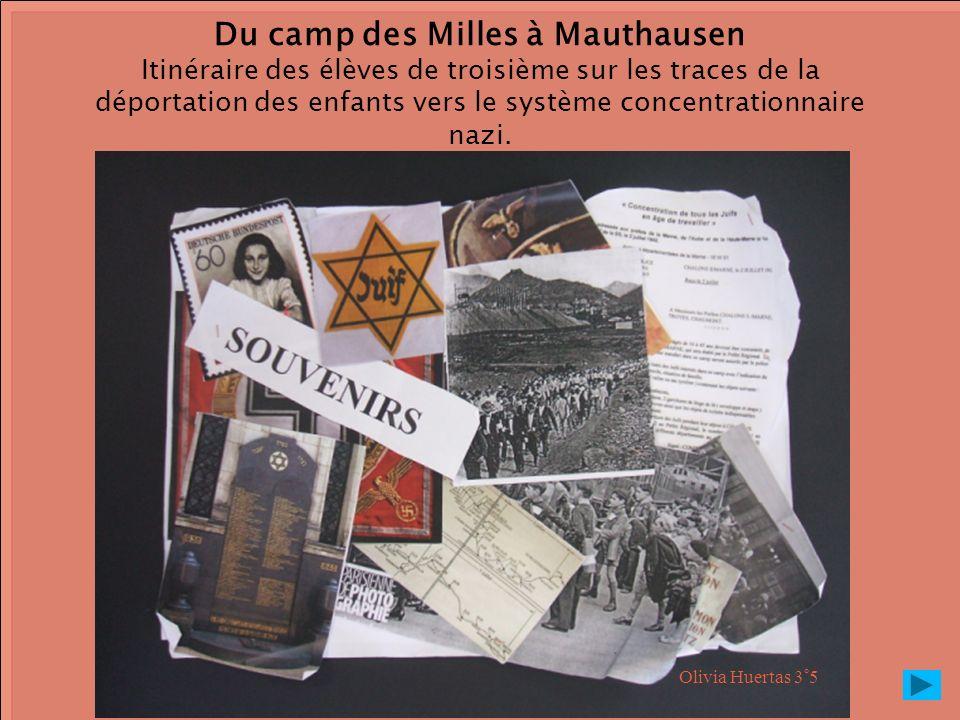 Du camp des Milles à Mauthausen Itinéraire des élèves de troisième sur les traces de la déportation des enfants vers le système concentrationnaire nazi.