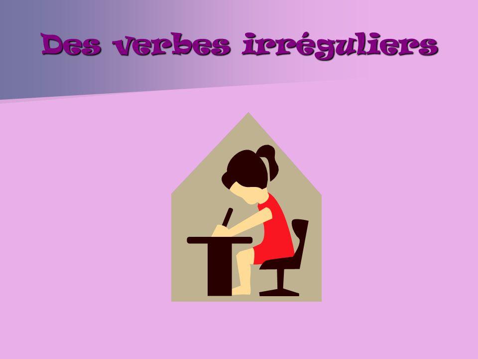 Des verbes irréguliers