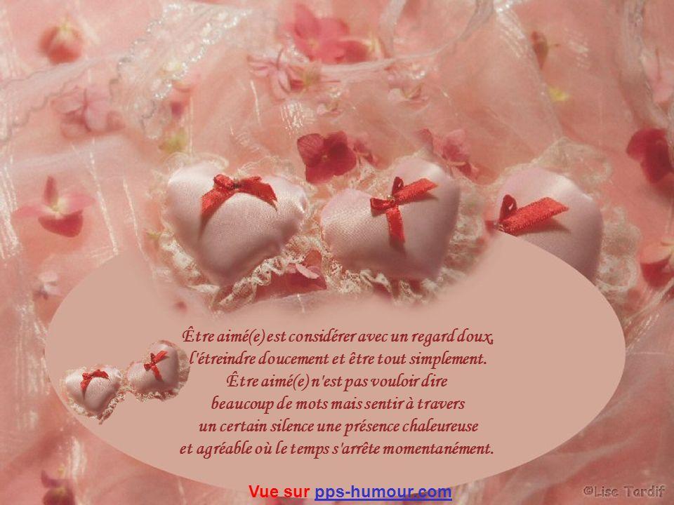 Être aimé(e) est considérer avec un regard doux,