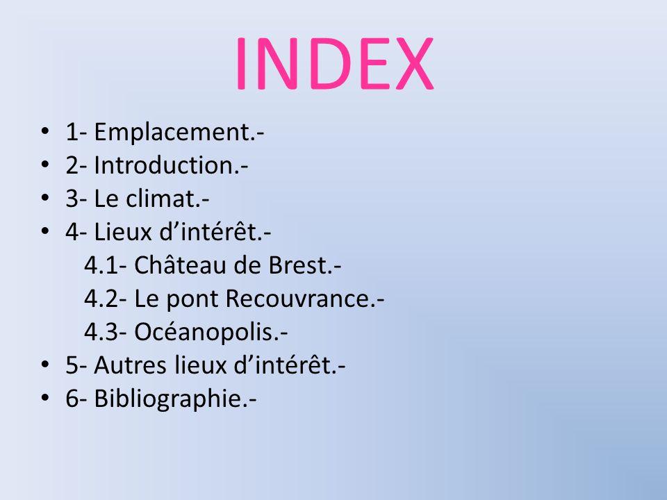 INDEX 1- Emplacement.- 2- Introduction.- 3- Le climat.-
