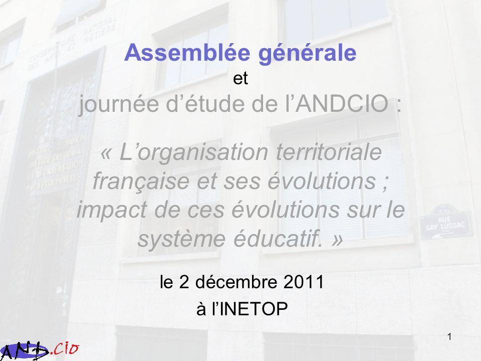 Assemblée générale et journée d'étude de l'ANDCIO : « L'organisation territoriale française et ses évolutions ; impact de ces évolutions sur le système éducatif. »