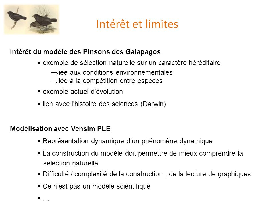 Intérêt et limites Intérêt du modèle des Pinsons des Galapagos