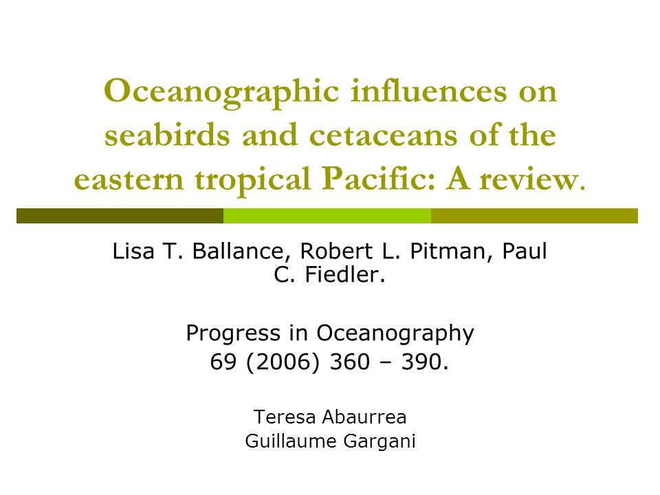Oceanographic influences on seabirds and cetaceans of the eastern tropical Pacific: A review.