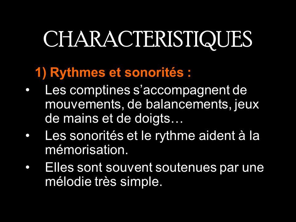 CHARACTERISTIQUES R1) Rythmes et sonorités :
