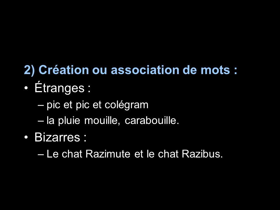 2) Création ou association de mots : Étranges :