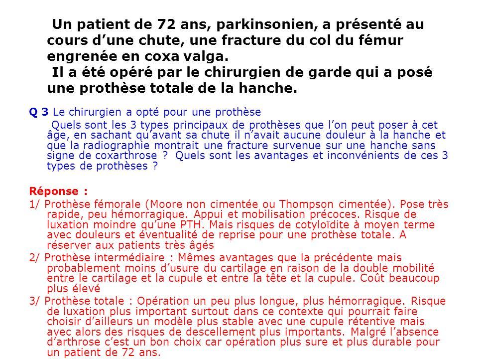 Un patient de 72 ans, parkinsonien, a présenté au cours d'une chute, une fracture du col du fémur engrenée en coxa valga.