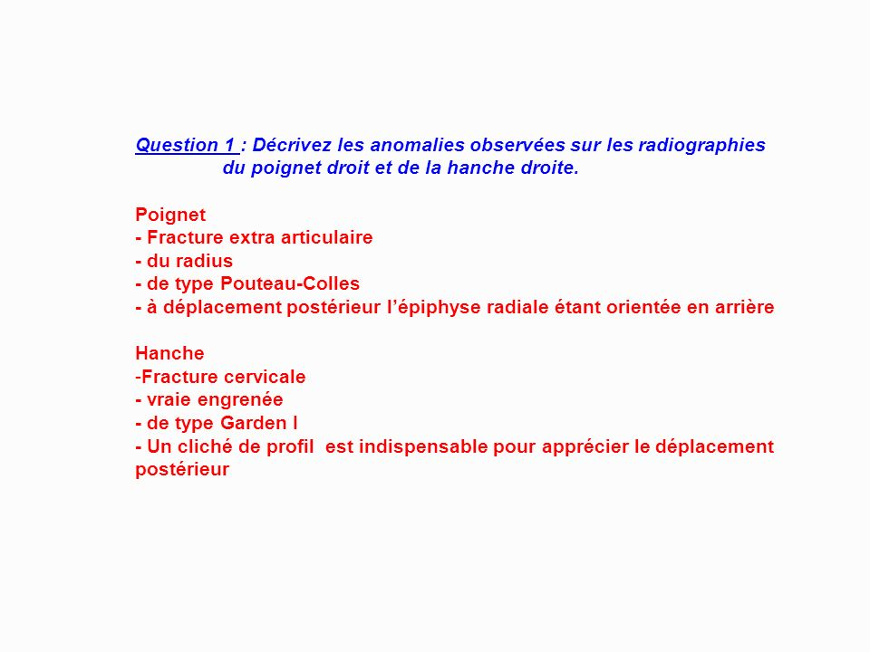 Question 1 : Décrivez les anomalies observées sur les radiographies