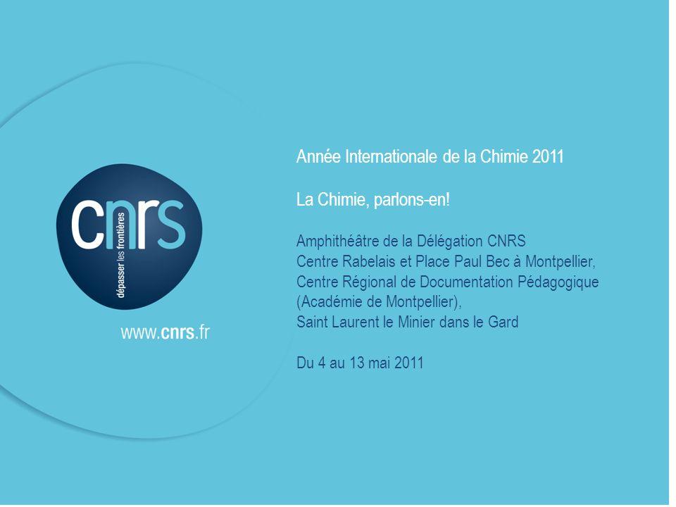 Année Internationale de la Chimie 2011 La Chimie, parlons-en!