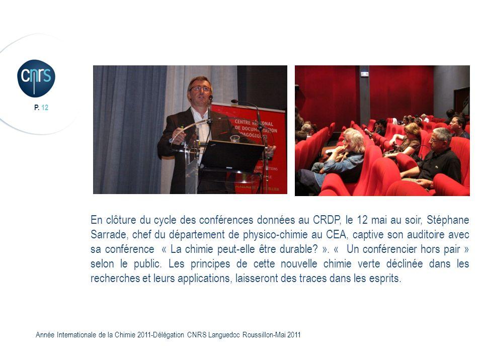 En clôture du cycle des conférences données au CRDP, le 12 mai au soir, Stéphane Sarrade, chef du département de physico-chimie au CEA, captive son auditoire avec sa conférence « La chimie peut-elle être durable ».