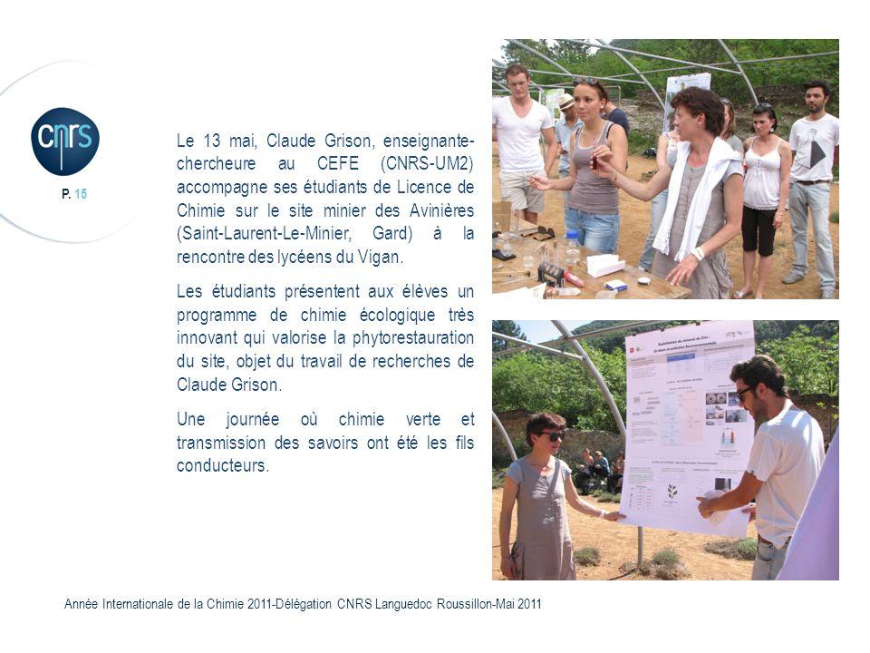 Le 13 mai, Claude Grison, enseignante-chercheure au CEFE (CNRS-UM2) accompagne ses étudiants de Licence de Chimie sur le site minier des Avinières (Saint-Laurent-Le-Minier, Gard) à la rencontre des lycéens du Vigan.