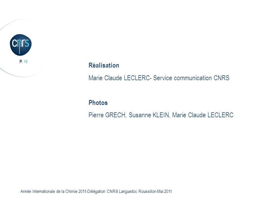 Réalisation Marie Claude LECLERC- Service communication CNRS.