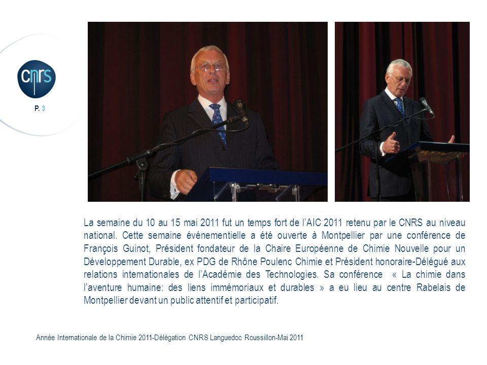 La semaine du 10 au 15 mai 2011 fut un temps fort de l'AIC 2011 retenu par le CNRS au niveau national.