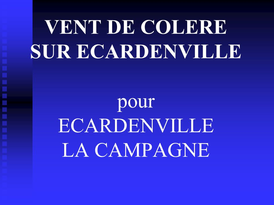 VENT DE COLERE SUR ECARDENVILLE pour ECARDENVILLE LA CAMPAGNE