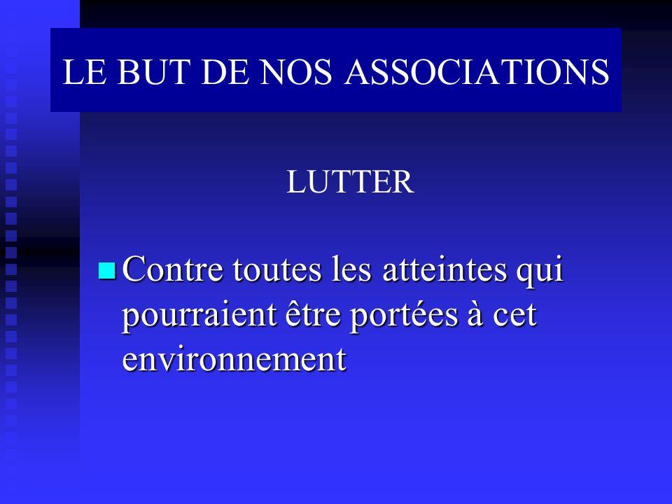 LE BUT DE NOS ASSOCIATIONS