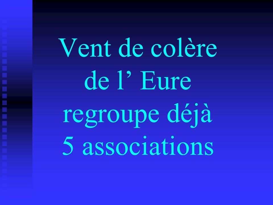 Vent de colère de l' Eure regroupe déjà 5 associations