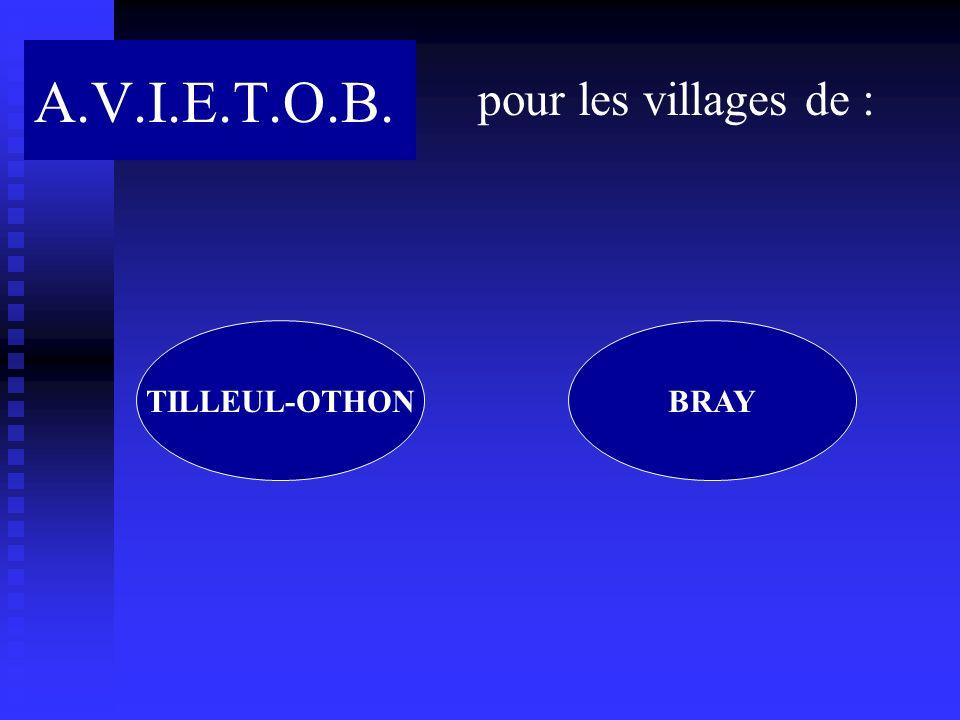 A.V.I.E.T.O.B. pour les villages de : TILLEUL-OTHON BRAY