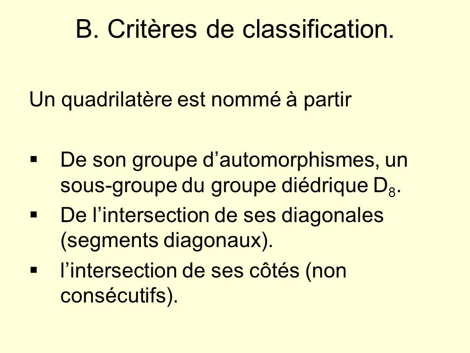 B. Critères de classification.