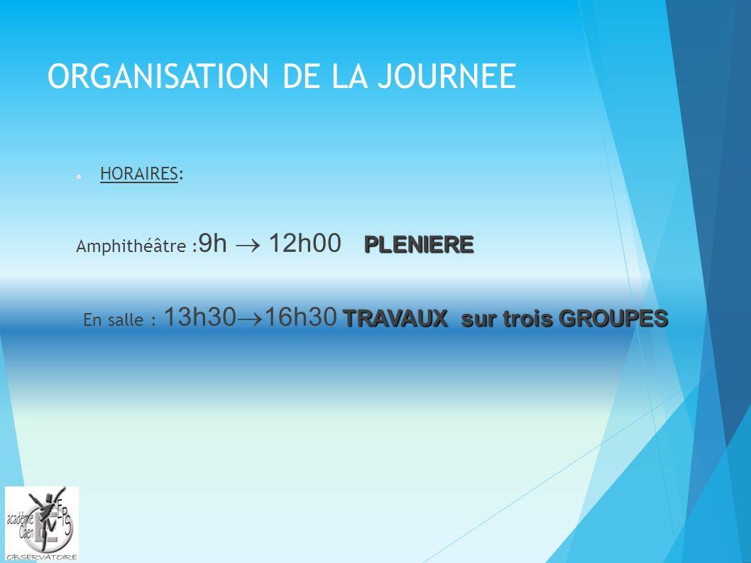 ORGANISATION DE LA JOURNEE