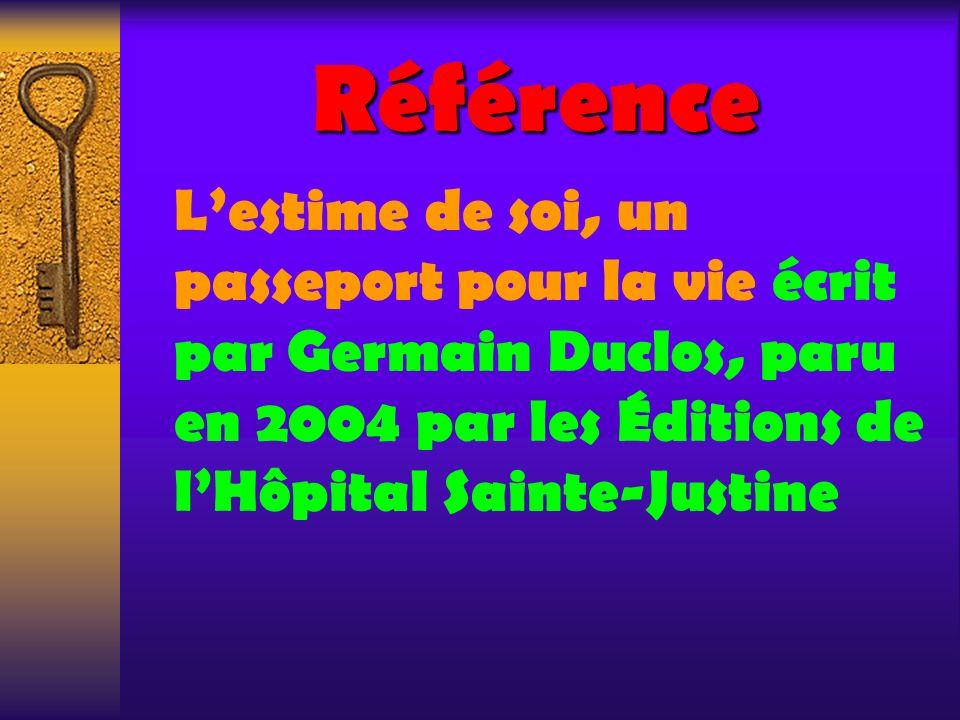 Référence L'estime de soi, un passeport pour la vie écrit par Germain Duclos, paru en 2004 par les Éditions de l'Hôpital Sainte-Justine.