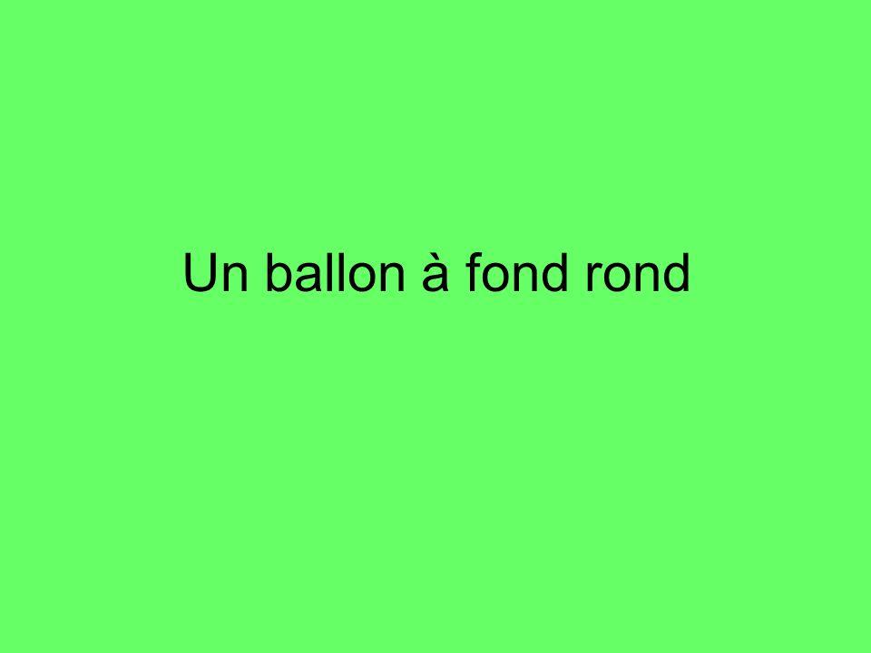 Un ballon à fond rond