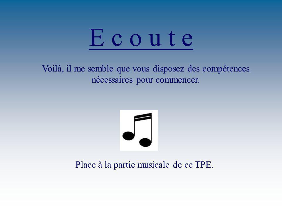 Place à la partie musicale de ce TPE.