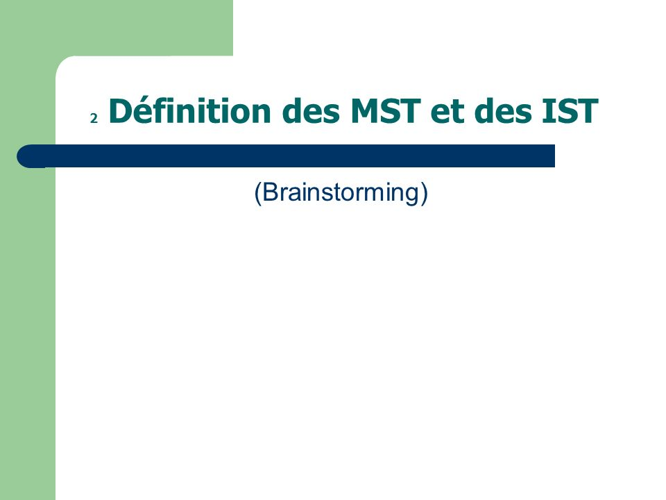 2 Définition des MST et des IST