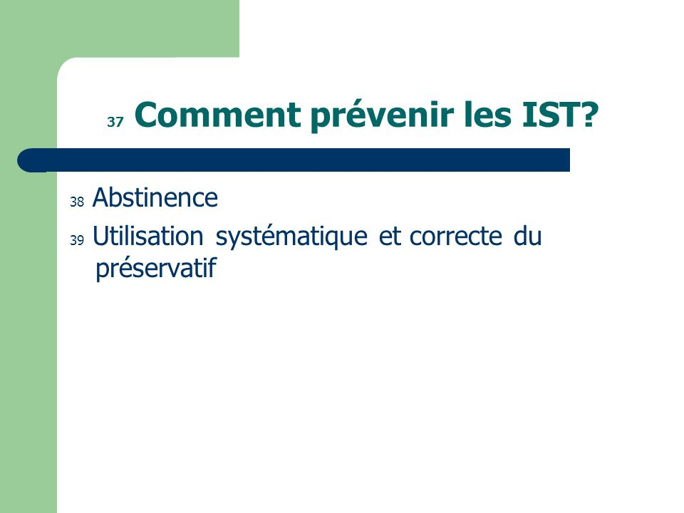 37 Comment prévenir les IST