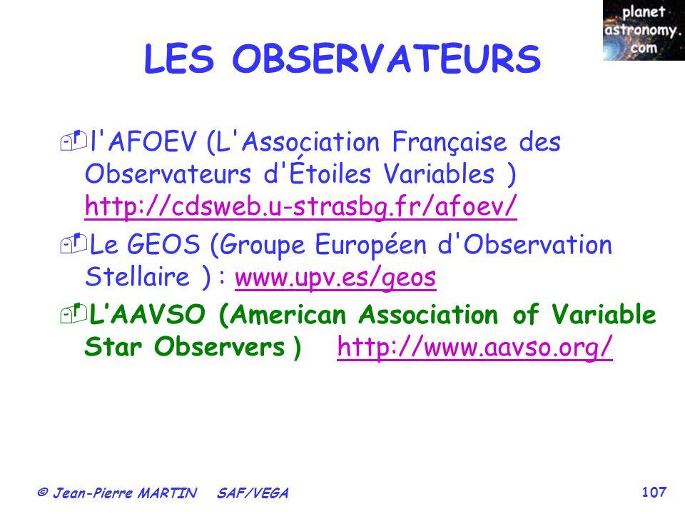LES OBSERVATEURS l AFOEV (L Association Française des Observateurs d Étoiles Variables ) http://cdsweb.u-strasbg.fr/afoev/