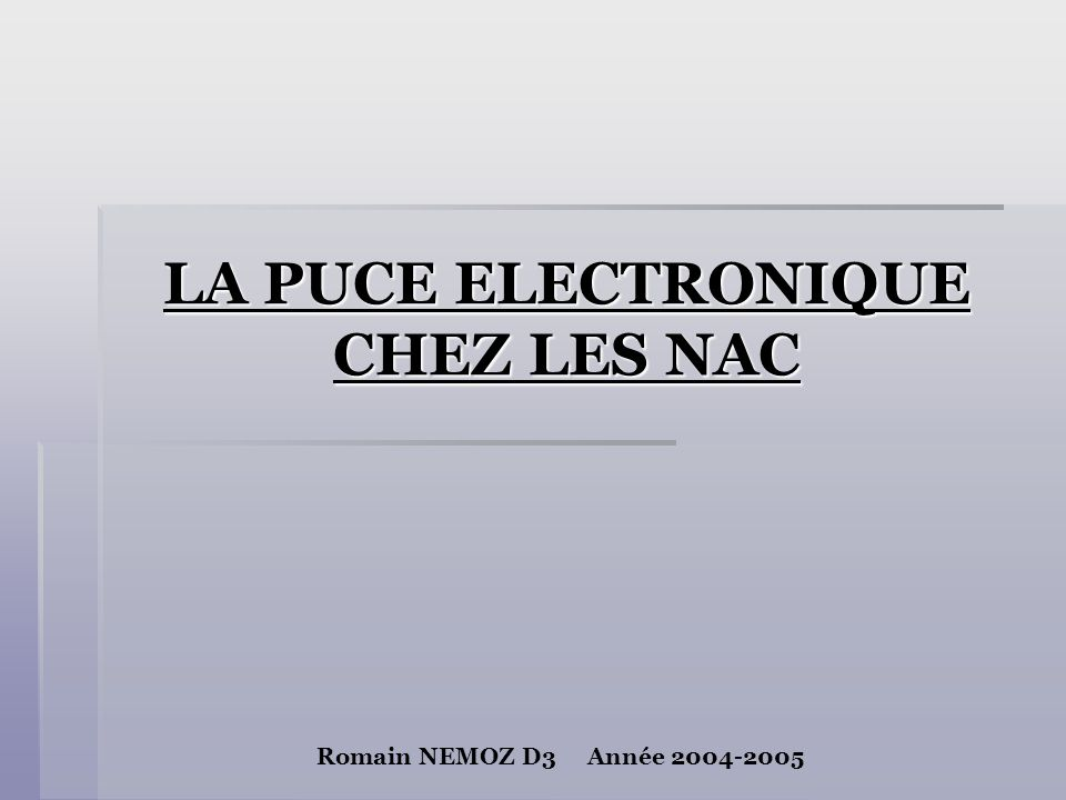 LA PUCE ELECTRONIQUE CHEZ LES NAC