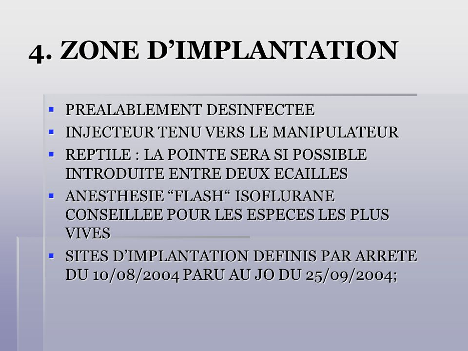 4. ZONE D'IMPLANTATION PREALABLEMENT DESINFECTEE