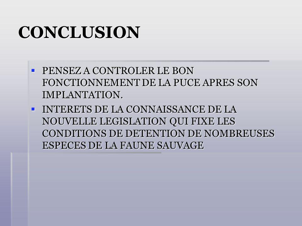 CONCLUSION PENSEZ A CONTROLER LE BON FONCTIONNEMENT DE LA PUCE APRES SON IMPLANTATION.
