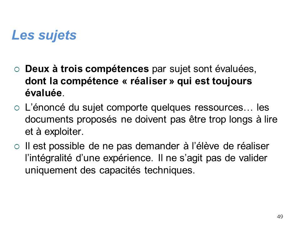 Les sujets Deux à trois compétences par sujet sont évaluées, dont la compétence « réaliser » qui est toujours évaluée.