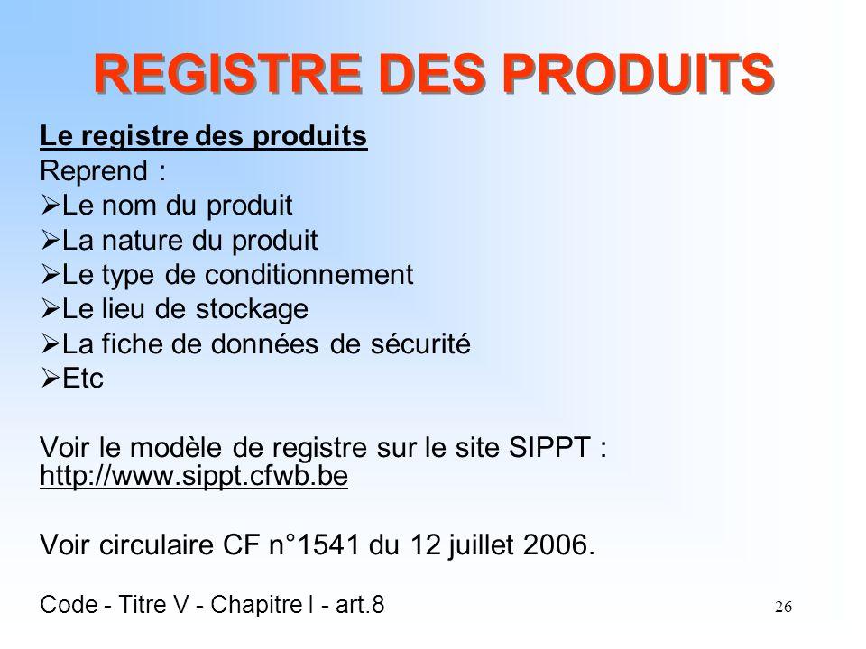 REGISTRE DES PRODUITS Le registre des produits Reprend :