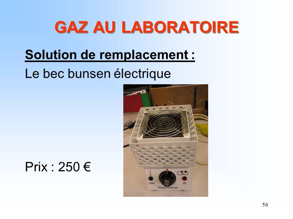 GAZ AU LABORATOIRE Solution de remplacement : Le bec bunsen électrique