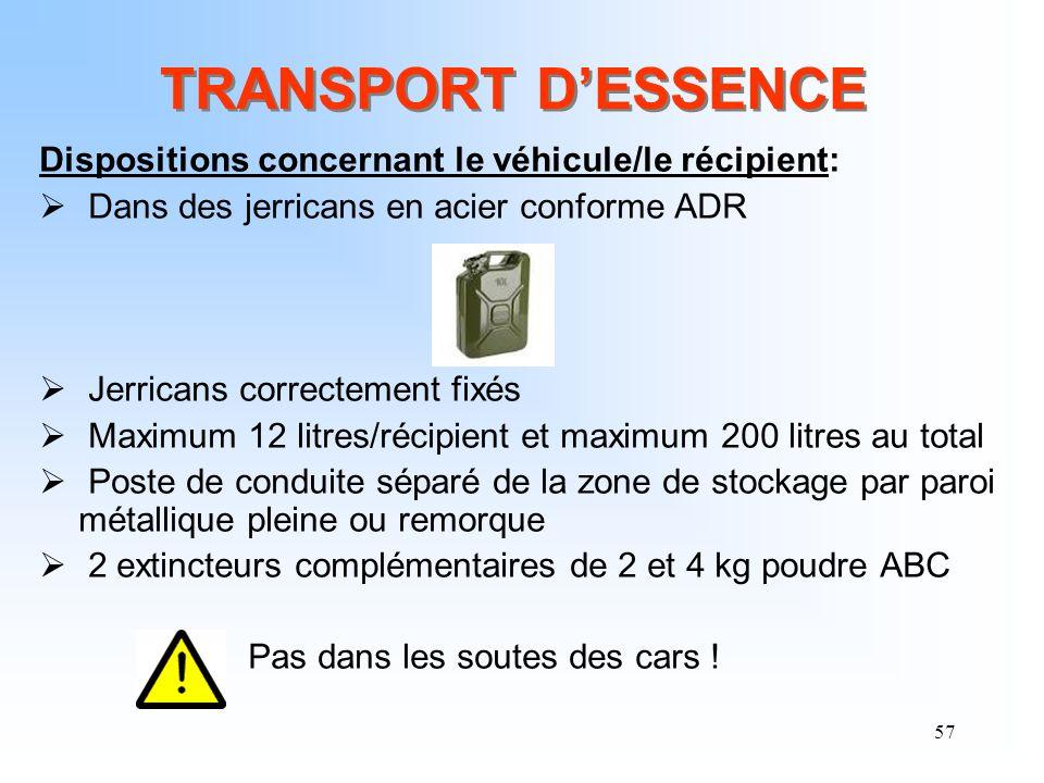 TRANSPORT D'ESSENCE Dispositions concernant le véhicule/le récipient: