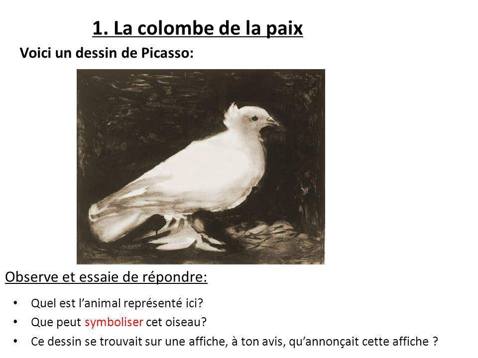 1. La colombe de la paix Voici un dessin de Picasso: