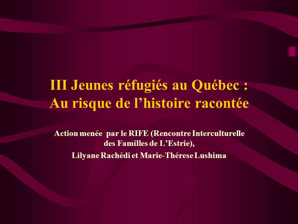 III Jeunes réfugiés au Québec : Au risque de l'histoire racontée