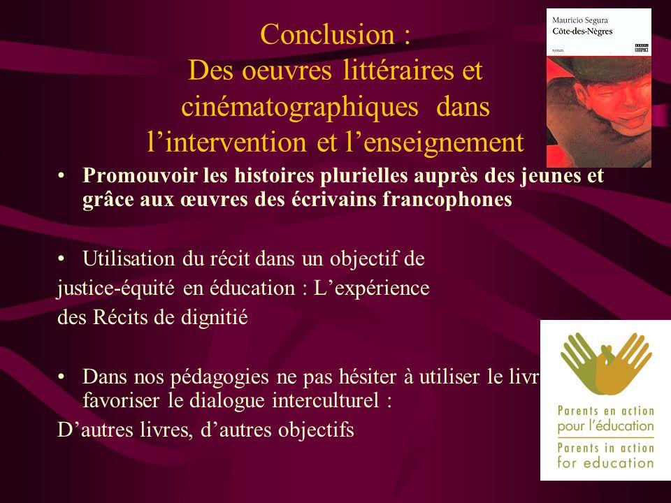 Conclusion : Des oeuvres littéraires et cinématographiques dans l'intervention et l'enseignement