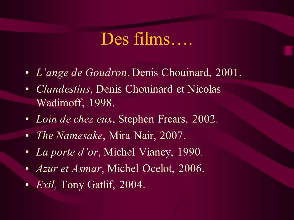 Des films…. L'ange de Goudron. Denis Chouinard, 2001.