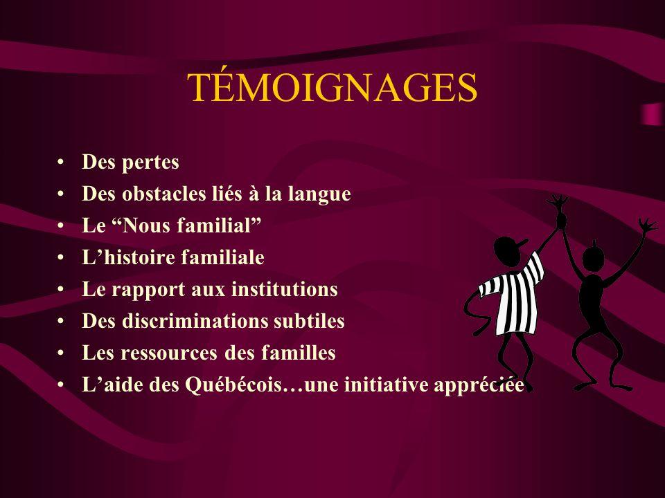 TÉMOIGNAGES Des pertes Des obstacles liés à la langue