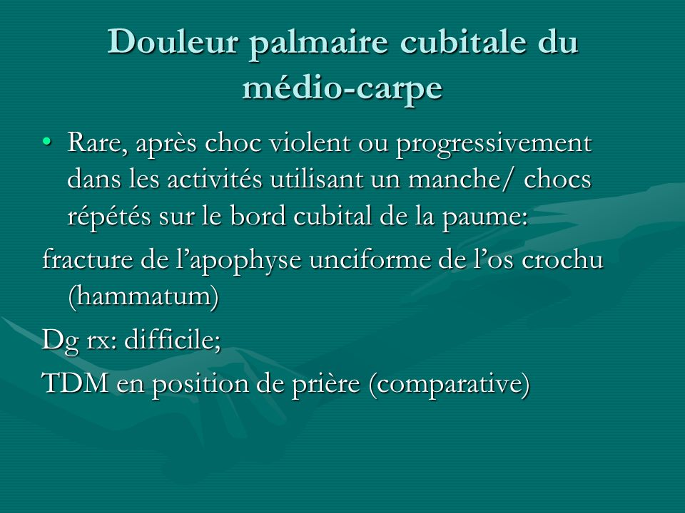 Douleur palmaire cubitale du médio-carpe