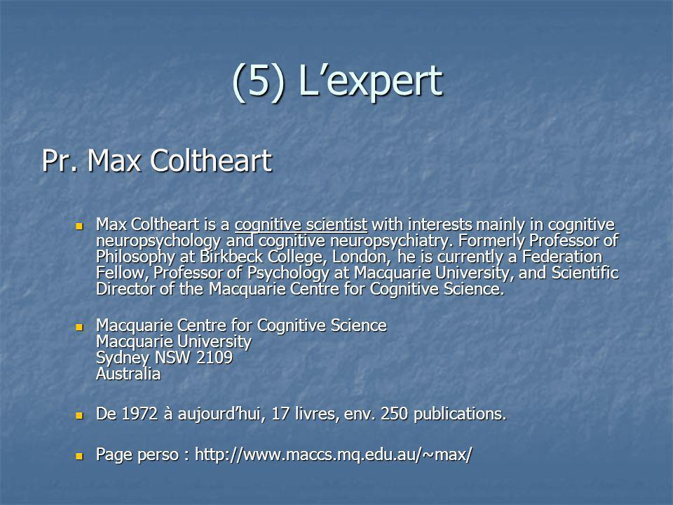 (5) L'expert Pr. Max Coltheart