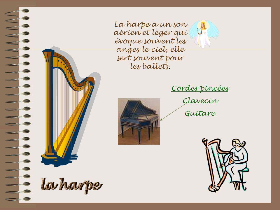 La harpe a un son aérien et léger qui évoque souvent les anges le ciel, elle sert souvent pour les ballets.