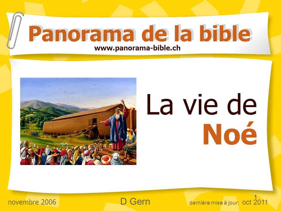 La vie de Noé Panorama de la bible www.panorama-bible.ch