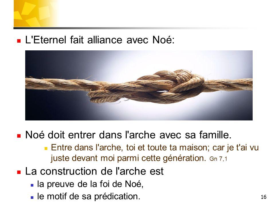 L Eternel fait alliance avec Noé: