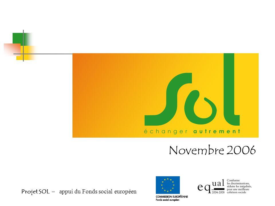 Novembre 2006 Projet SOL – appui du Fonds social européen