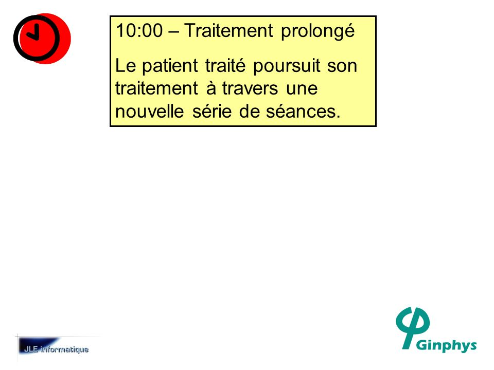 10:00 – Traitement prolongé