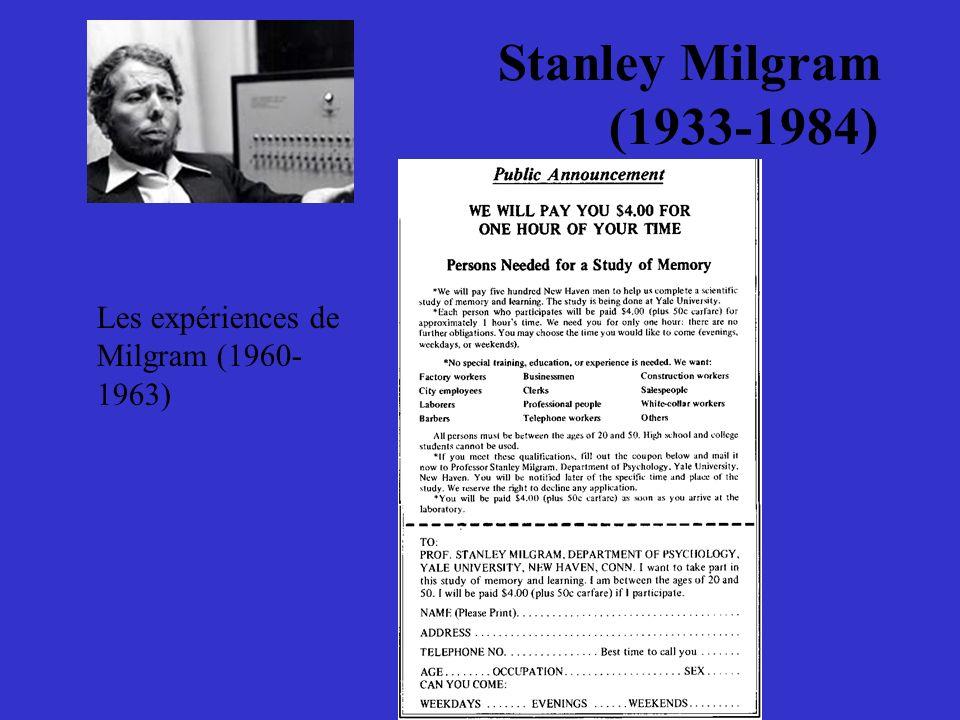 Stanley Milgram (1933-1984) Les expériences de Milgram (1960-1963)