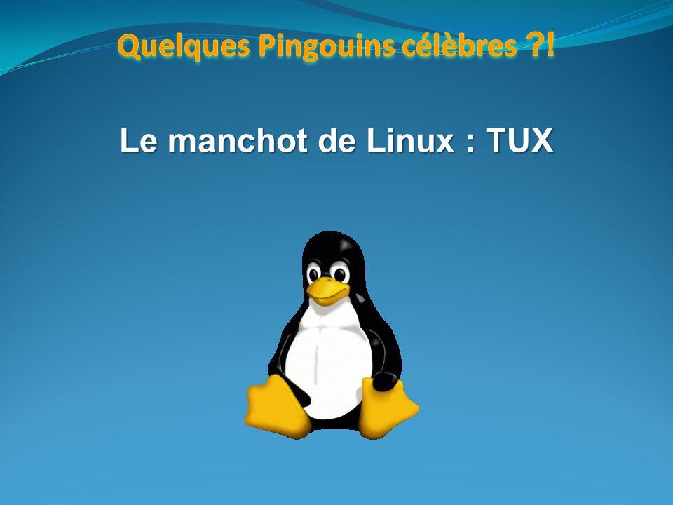 Quelques Pingouins célèbres ! Le manchot de Linux : TUX